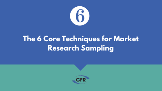 The 6 Core Techniques in Market Research Sampling