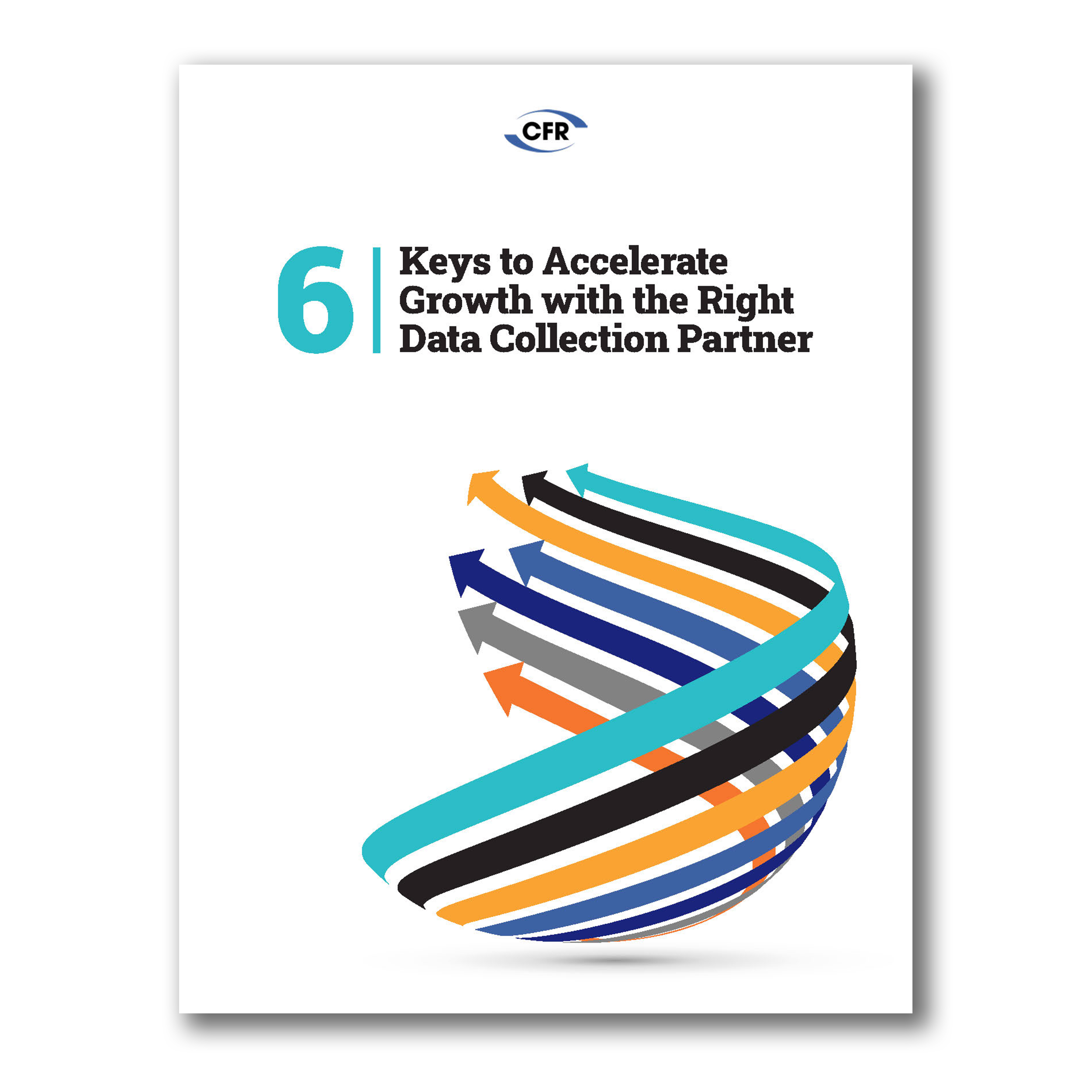 6 Keys to Accelerate Growth with the Right Data Collection Partner